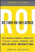Return On Influence: The Revolutionary Power of Klout, Social Scoring, and Influence Marketing (Hardcover)