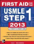 First Aid for the USMLE Step 1, 2013: A Student-to-student Guide