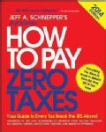 How to Pay Zero Taxes, 2014 (Paperback)