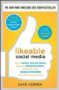 Likeable Social Media: How to Delight Your Customers, Create an Irresistible Brand, and Be Generally Amazing on Facebook (And...