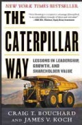 The Caterpillar Way: Lessons in Leadership, Growth, and Shareholder Value (Hardcover)