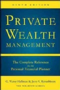 Private Wealth Management: The Complete Reference for the Personal Financial Planner (Hardcover)