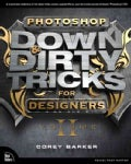 Photoshop Down & Dirty Tricks for Designers (Paperback)
