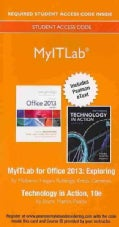 MyITLab for Office 2013: Exploring / Technology in Action Access Code (Other merchandise)