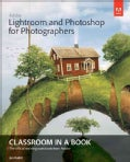 Adobe Lightroom and Photoshop for Photographers Classroom in a Book (Paperback)