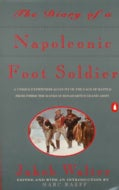 The Diary of a Napoleonic Foot Soldier (Paperback)
