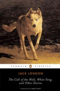 The Call of the Wild, White Fang and Other Stories (Paperback)