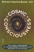 Cosmic Consciousness: A Study in the Evolution of the Human Mind (Paperback)