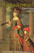 The Habsburgs: Embodying Empire (Paperback)