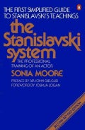 The Stanislavski System: The Professional Training of an Actor : Digested from the Teachings of Konstantin S. Sta... (Paperback)