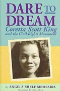 Dare to Dream: Coretta Scott King and the Civil Rights Movement (Paperback)