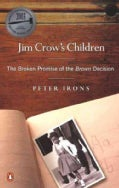 Jim Crow's Children: The Broken Promise of the Brown Decision (Paperback)