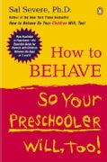 How to Behave So Your Preschooler Will, Too! (Paperback)