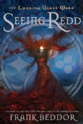 Seeing Redd: The Looking Glass Wars (Paperback)