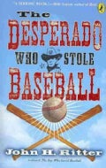 The Desperado Who Stole Baseball (Paperback)