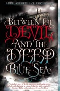 Between the Devil and the Deep Blue Sea (Paperback)