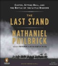 The Last Stand: Custer, Sitting Bull, and the Battle of the Little Bighorn (CD-Audio)