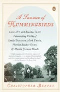 A Summer of Hummingbirds: Love, Art, and Scandal in the Intersecting Worlds of Emily Dickinson, Mark Twain, Harri... (Paperback)