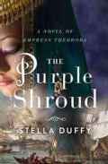 The Purple Shroud: A Novel of Empress Theodora (Paperback)