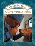 I Want to Be a Veterinarian (Paperback)