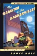 The Hamster of the Baskervilles: From the Tattered Casebook of Chet Gecko, Private Eye (Paperback)