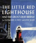 The Little Red Lighthouse and the Great Gray Bridge (Hardcover)