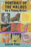 Portrait of the Walrus by a Young Artist: A Novel About Art, Bowling, Pizza Sex, and Hair Spray (Paperback)