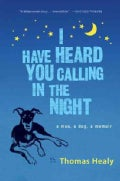I Have Heard You Calling in the Night (Paperback)