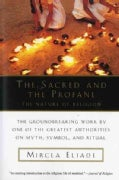 The Sacred and the Profane: The Nature of Religion (Paperback)