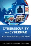 Cybersecurity and Cyberwar: What Everyone Needs to Know (Paperback)