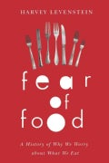 Fear of Food: A History of Why We Worry About What We Eat (Paperback)