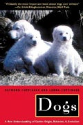 Dogs: A New Understanding of Canine Origin, Behavior, and Evolution (Paperback)