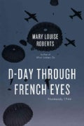 D-day Through French Eyes: Normandy 1944 (Hardcover)