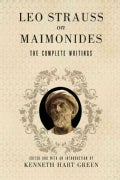 Leo Strauss on Maimonides: The Complete Writings (Hardcover)
