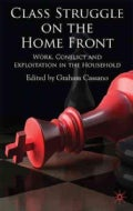 Class Struggle on the Homefront: Work, Conflict, and Exploitation in the Household (Hardcover)