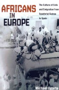 Africans in Europe: The Culture of Exile and Emigration from Equatorial Guinea to Spain (Paperback)