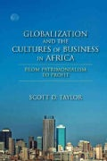 Globalization and the Cultures of Business in Africa: From Patrimonialism to Profit (Paperback)