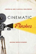 Cinematic Flashes: Cinephilia and Classical Hollywood (Paperback)