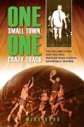 One Small Town, One Crazy Coach: The Ireland Spuds and the 1963 Indiana High School Basketball Season (Paperback)