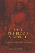 That the Blood Stay Pure: African Americans, Native Americans, and the Predicament of Race and Identity in Virginia (Hardcover)