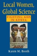 Local Women, Global Science: Fighting AIDS in Kenya (Paperback)