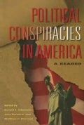 Political Conspiracies in America: A Reader (Paperback)