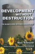 Development Without Destruction: The UN and Global Resource Management (Paperback)