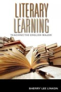 Literary Learning: Teaching the English Major (Paperback)