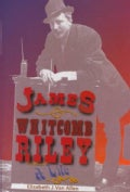 James Whitcomb Riley: A Life (Hardcover)