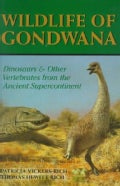 Wildlife of Gondwana: Dinosaurs and Other Vertebrates from the Ancient Supercontinent (Hardcover)