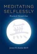 Meditating Selflessly: Practical Neural Zen (Hardcover)