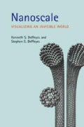 Nanoscale: Visualizing an Invisible World (Paperback)