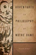 Adventures in Philosophy at Notre Dame (Paperback)