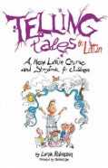 Telling Tales in Latin: A New Latin Course and Storybook for Children (Paperback)
